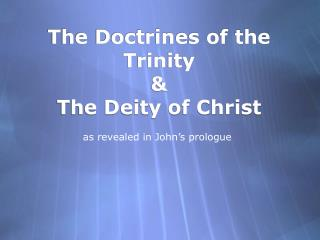 The Doctrines of the Trinity & The Deity of Christ