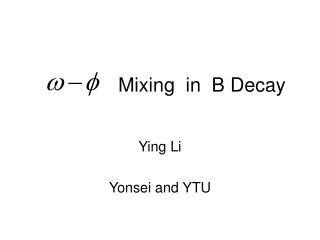 Mixing  in  B Decay