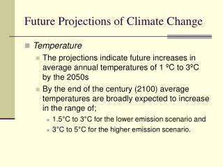 Future Projections of Climate Change