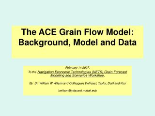 The ACE Grain Flow Model:  Background, Model and Data