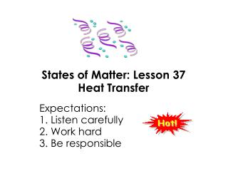 States of Matter: Lesson 37 Heat Transfer