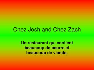 Chez Josh and Chez Zach