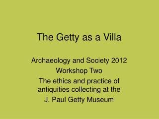 The Getty as a Villa