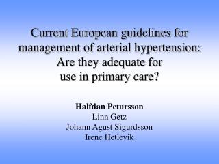 Halfdan Petursson Linn Getz  Johann Agust Sigurdsson Irene Hetlevik