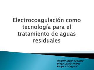 Electrocoagulaci�n como tecnolog�a para el tratamiento de aguas residuales