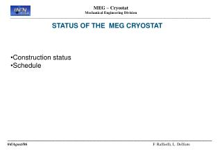 STATUS OF THE  MEG CRYOSTAT