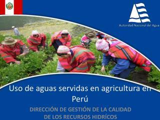 Uso de aguas servidas en agricultura en Perú