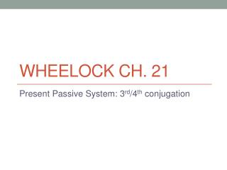 Wheelock Ch. 21