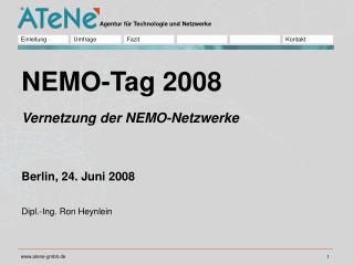 Vernetzung der NEMO-Netzwerke Berlin, 24. Juni 2008 Dipl.-Ing. Ron Heynlein