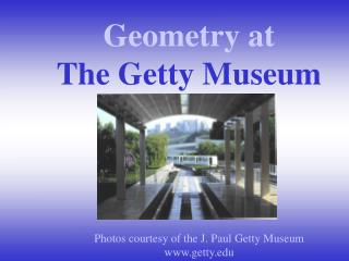 Geometry at  The Getty Museum