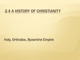 2.4 A History of Christianity