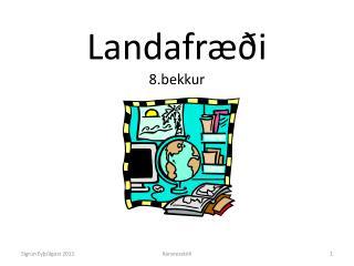 Landafræði 8.bekkur