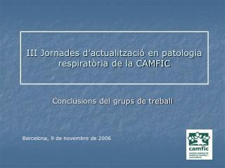 III Jornades d'actualització en patologia respiratòria de la CAMFIC
