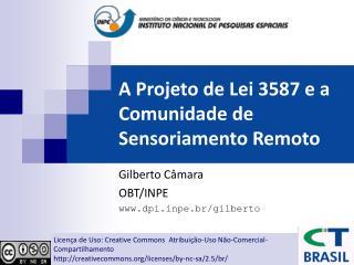 A Projeto de Lei 3587 e a Comunidade de Sensoriamento Remoto