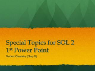 Special Topics for SOL 2 1 st  Power Point