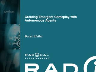 Creating Emergent Gameplay with Autonomous Agents