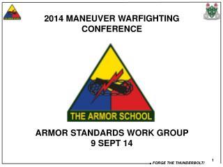 2014 MANEUVER WARFIGHTING CONFERENCE ARMOR STANDARDS WORK GROUP 9 SEPT 14
