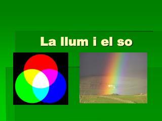 La llum i el so