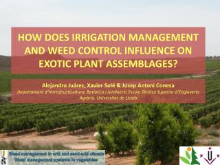 HOW DOES IRRIGATION MANAGEMENT AND WEED CONTROL INFLUENCE ON EXOTIC PLANT ASSEMBLAGES?