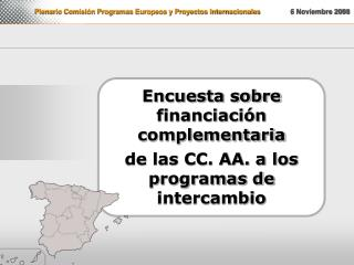 Plenario Comisión Programas Europeos y Proyectos Internacionales 6 Noviembre 2008