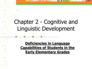 Chapter 2 - Cognitive and Linguistic Development
