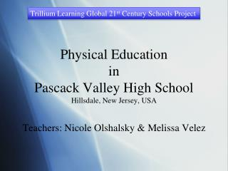 Trillium Learning Global 21 st  Century Schools Project