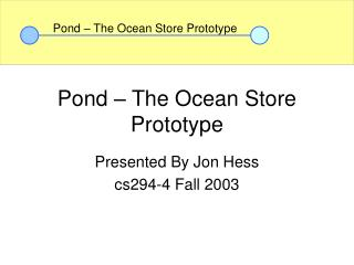 Pond � The Ocean Store Prototype