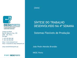 SÍNTESE DO TRABALHO DESENVOLVIDO NA 4ª SEMANA Sistemas Flexíveis de Produção