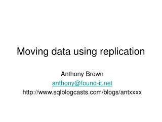 Moving data using replication