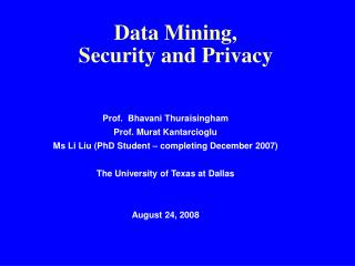 Data Mining,  Security and Privacy