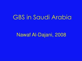 GBS in Saudi Arabia