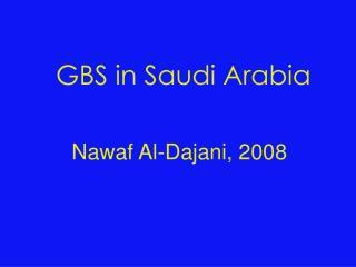 GBS in Saudi Arabia