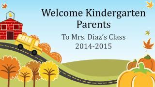 Welcome Kindergarten  Parents