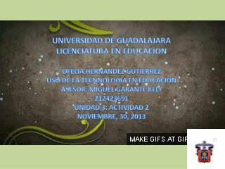 UNIVERSIDAD DE GUADALAJARA LICENCIATURA EN  EDUCACION OFELIA HERNANDEZ GUTIERREZ