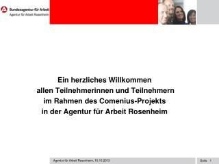Ein herzliches Willkommen  allen Teilnehmerinnen und Teilnehmern  im Rahmen des Comenius-Projekts