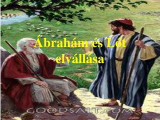 Ábrahám és Lót elvállása