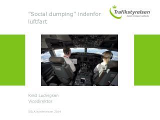�Social dumping� indenfor luftfart