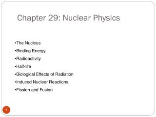 Chapter 29: Nuclear Physics