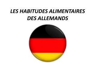 LES HABITUDES ALIMENTAIRES DES ALLEMANDS
