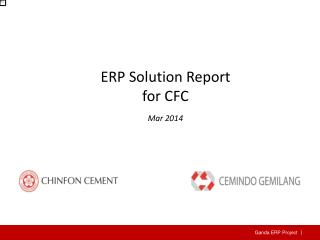ERP  Solution Report  for CFC Mar  201 4