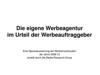 Die eigene Werbeagentur  im Urteil der Werbeauftraggeber