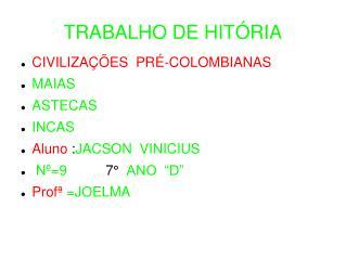 TRABALHO DE HIT�RIA