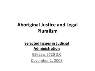 Aboriginal Justice and Legal Pluralism