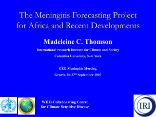 The Meningitis Forecasting Project for Africa and Recent Developments