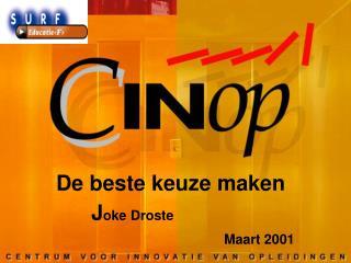 De beste keuze makenJ oke Droste Maart 2001