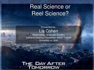 Real Science or  Reel Science?