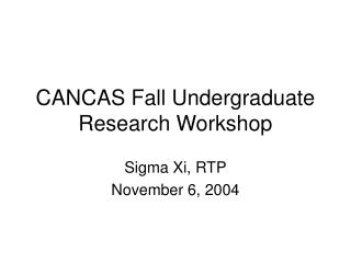 CANCAS Fall Undergraduate Research Workshop