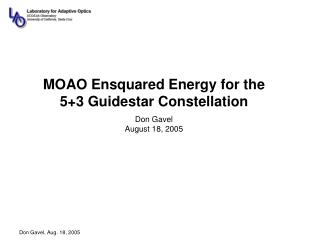 MOAO Ensquared Energy for the 5+3 Guidestar Constellation Don Gavel August 18, 2005
