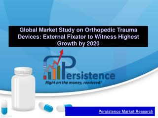 Orthopedic Trauma Devices Market in-depth Analysis and 2020