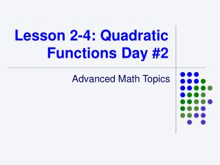 Lesson 2-4: Quadratic Functions Day #2